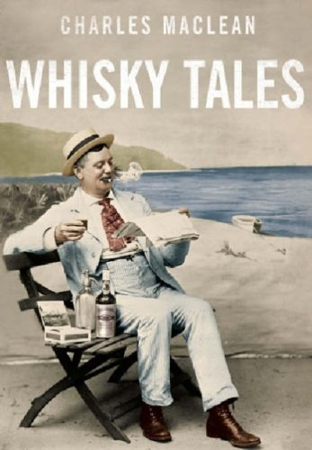 Charles MacLean's Whisky Tales by Charles Maclean (25-Sep-2006) Hardcover