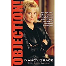 Objection!: How High-Priced Defense Attorneys, Celebrity Defendants, and a 24/7 Media Have Hijacked Our Criminal  Justice System (English Edition)