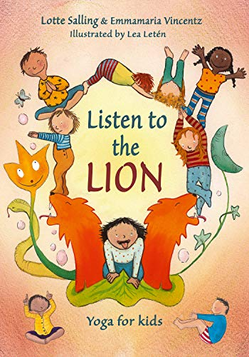 Listen to the lion: Yoga for kids (English Edition) eBook ...