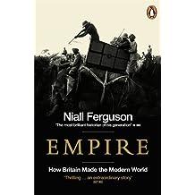 Empire: How Britain Made the Modern World by Niall Ferguson (2004-12-01)