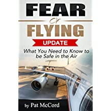 Fear of Flying Update: What You Need to Know to be Safe in the Air (Business Updates Book 2)