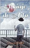 El viaje de Aito (Aventuras y desventuras de un hikikomori nº 2) (Spanish Edition)
