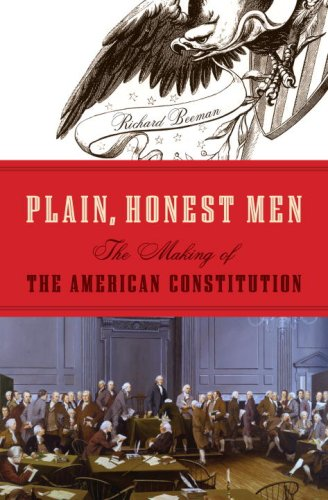 Plain, Honest Men: The Making of the American Constitution (English Edition)