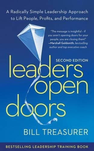 Leaders Open Doors: A Radically Simple Leadership Approach to Lift People, Profits, and Performance, Second Edition