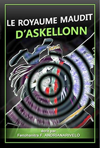 LE ROYAUME MAUDIT D'ASKELLONN: écrit par Fenohanitra ANDRIANARIVELO par Fenohanitra Fanjaniriana ANDRIANARIVELO