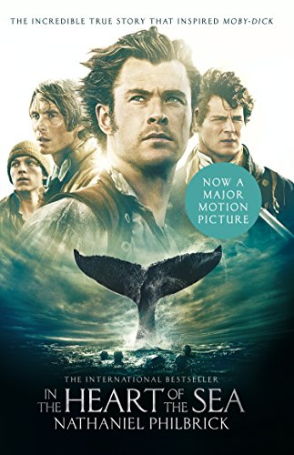"In the Heart of the Sea: The Epic True Story that Inspired 'Moby Dick' (Text Only): The Epic True Story That Inspired ""Moby Dick"" by [Philbrick, Nathaniel]"