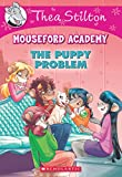 #10: Thea Stilton Mouseford Academy #17: The Puppy Problem