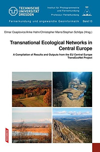 """Transnational Ecological Networks in Central Europe: Volume 13 of the series \""""Remote Sensing and Applied Geoinformatics\"""" (Fernerkundung und angewandte Geoinformatik)"""