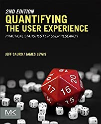 Quantifying the User Experience, Second Edition: Practical Statistics for User Research by Jeff Sauro (2016-08-10)