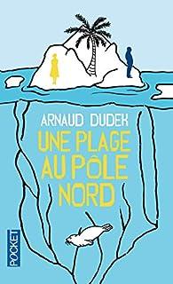 Une plage au pôle Nord par Arnaud Dudek