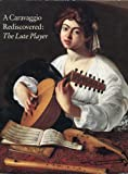 A Caravaggio rediscovered, the Lute player by Keith Christiansen (1990-08-02)