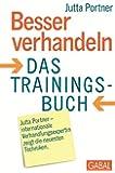 Besser verhandeln: Das Trainingsbuch