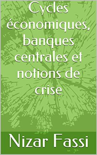 Cycles économiques, banques centrales et notions de crise