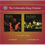 The Collectable King Crimson Volume Two: Live in Bath 1981 & Live in Philadelphia 1982