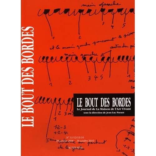 Le Bout des Bordes : Le journal de la Maison de l'art vivant N° 11/12/13/14, 29 octobre 2006 - 29 octobre 2010
