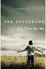 It's Fine By Me by Per Petterson (1-Nov-2012) Paperback Paperback