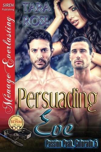 Persuading Eve [Passion Peak, Colorado 5] (Siren Publishing Menage Everlasting)
