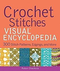 Crochet Stitches VISUAL Encyclopedia (Teach Yourself VISUALLY (Consumer))