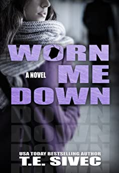 Worn Me Down (Playing With Fire, #3) (English Edition) von [Sivec, T.E., Sivec, Tara]