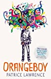 Orangeboy: Winner of the Waterstones Children's Book Prize for Older Children, shortlisted for the Costa Award