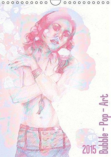 Bubble - Pop - Art / 2015 (Wandkalender 2015 DIN A4 hoch): Die Kunst der Seifenblasenillustrationen (Monatskalender, 14 Seiten)