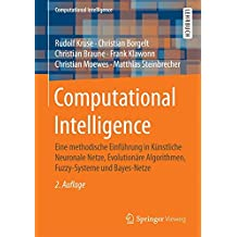 Computational Intelligence: Eine methodische Einführung in Künstliche Neuronale Netze, Evolutionäre Algorithmen, Fuzzy-Systeme und Bayes-Netze