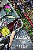 Fangbuch für Angler: zum selber eintragen, 110 Seiten mit umfangreichem Innenteil zum Erfassen der...