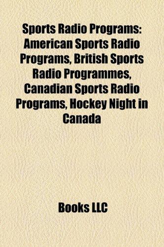 Sports Radio Programs: American Sports Radio Programs, British Sports Radio Programmes, Canadian Sports Radio Programs, Hockey Night in Canada
