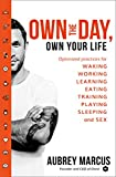 #10: Own the Day, Own Your Life: Optimised practices for waking, working, learning, eating, training, playing, sleeping and sex