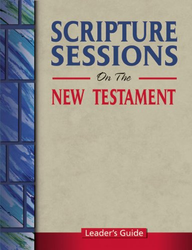 Scripture Sessions on the New Testament: Leader's Guide