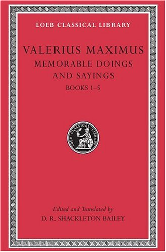 Memorable Doings and Sayings, Volume I: Books 1-5: v. 1 (Loeb Classical Library)