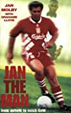 By Jan Molby Jan The Man: From Anfield to Vetch Field (New edition)