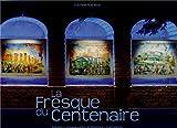 La fresque du Centenaire