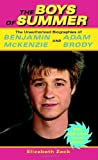 The Boys of Summer: The Unauthorized Biographies of Benjamin McKenzie and Adam Brody by Elizabeth Zack (2004-08-31)