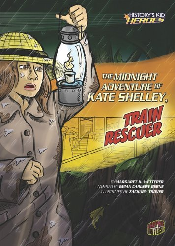 The Midnight Adventure of Kate Shelley, Train Rescuer (History's Kid Heroes (Library)) by Margaret K Wetterer (2010-08-06)