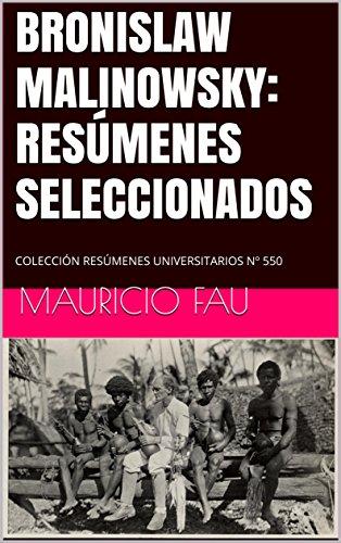 BRONISLAW MALINOWSKY: RESÚMENES SELECCIONADOS: COLECCIÓN RESÚMENES UNIVERSITARIOS Nº 550 por Mauricio Fau