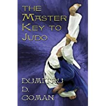The Master Key to Judo by Dumitru D. Coman (2013-12-12)