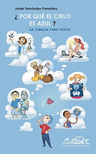 Descargar Libro ¿Por qué el cielo es azul?: La ciencia para todos (Voces/ Ensayo nº 30) de Javier Fernández Panadero