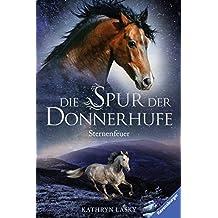 Die Spur der Donnerhufe, Band 2: Sternenfeuer