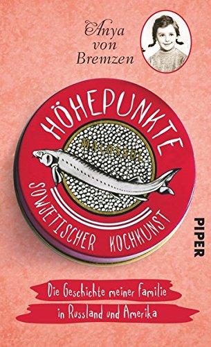 hohepunkte-sowjetischer-kochkunst-die-geschichte-meiner-familie-in-russland-und-amerika