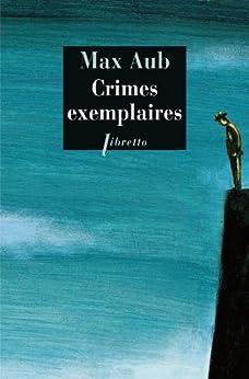Crimes exemplaires par [Aub, Max]