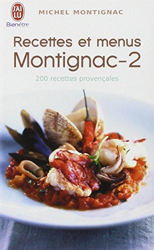Recettes et menus Montignac, tome 2 : 200 recettes provençales par Michel Montignac