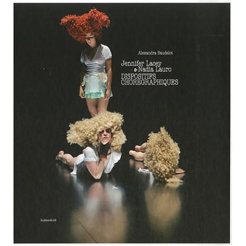Jennifer Lacey et Nadia Lauro Dispositifs chorégraphiques