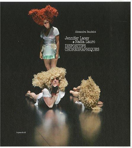 Jennifer Lacey et Nadia Lauro Dispositifs chorégraphiques par Alexandra Baudelot