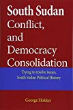 South Sudan Conflict, and Democracy Consolidation: Trying to Resolve Issues, South Sudan Political History