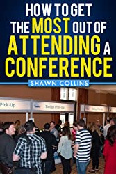 How to Get the Most Out of Attending a Conference (English Edition)