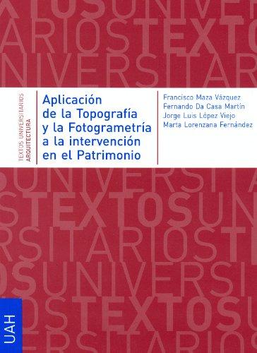 Aplicación de la Topografía y la Fotogrametría a la Intervención en el Patrimonio