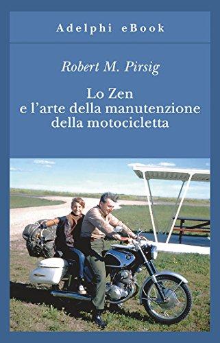 Lo Zen e l'arte della manutenzione della motocicletta (Gli Adelphi) Lo Zen e l'arte della manutenzione della motocicletta (Gli Adelphi) 51Hoa8TioLL