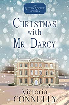 Christmas with Mr Darcy (Austen Addicts Book 4) by [Connelly, Victoria]
