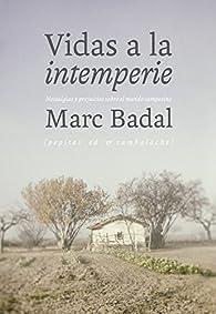 Vidas a la intemperie par  Marc Badal Pijoan